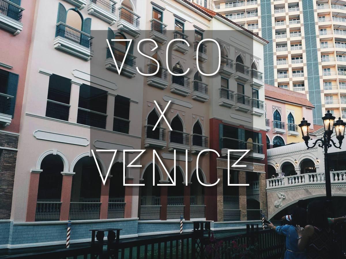 VSCO x VENICE